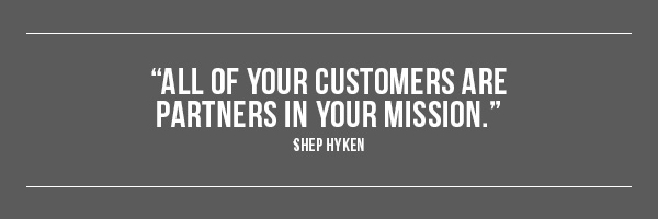 All of your customers are partners in your mission. -- Shep Hyken